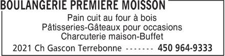 Boulangerie Première Moisson (450-964-9333) - Annonce illustrée======= - Pain cuit au four à bois Pâtisseries-Gâteaux pour occasions Charcuterie maison-Buffet