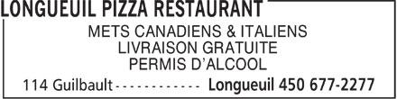 Longueuil Pizza Restaurant (450-677-2277) - Annonce illustrée======= - METS CANADIENS & ITALIENS LIVRAISON GRATUITE PERMIS D'ALCOOL