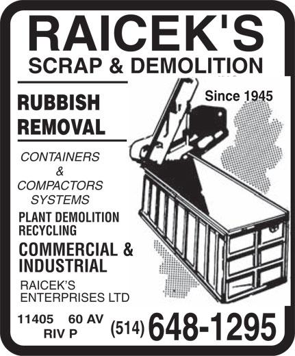 Ferraille Et Démolition Raicek Inc (514-648-1295) - Annonce illustrée======= - RAICEK S SCRAP & DEMOLITION Since 1945 RUBBISH REMOVAL CONTAINERS & COMPACTORS SYSTEMS PLANT DEMOLITION RECYCLING COMMERCIAL & INDUSTRIAL RAICEK S ENTERPRISES LTD 11405    60 AV (514) RIV P 648-1295  RAICEK S SCRAP & DEMOLITION Since 1945 RUBBISH REMOVAL CONTAINERS & COMPACTORS SYSTEMS PLANT DEMOLITION RECYCLING COMMERCIAL & INDUSTRIAL RAICEK S ENTERPRISES LTD 11405    60 AV (514) RIV P 648-1295  RAICEK S SCRAP & DEMOLITION Since 1945 RUBBISH REMOVAL CONTAINERS & COMPACTORS SYSTEMS PLANT DEMOLITION RECYCLING COMMERCIAL & INDUSTRIAL RAICEK S ENTERPRISES LTD 11405    60 AV (514) RIV P 648-1295  RAICEK S SCRAP & DEMOLITION Since 1945 RUBBISH REMOVAL CONTAINERS & COMPACTORS SYSTEMS PLANT DEMOLITION RECYCLING COMMERCIAL & INDUSTRIAL RAICEK S ENTERPRISES LTD 11405    60 AV (514) RIV P 648-1295  RAICEK S SCRAP & DEMOLITION Since 1945 RUBBISH REMOVAL CONTAINERS & COMPACTORS SYSTEMS PLANT DEMOLITION RECYCLING COMMERCIAL & INDUSTRIAL RAICEK S ENTERPRISES LTD 11405    60 AV (514) RIV P 648-1295  RAICEK S SCRAP & DEMOLITION Since 1945 RUBBISH REMOVAL CONTAINERS & COMPACTORS SYSTEMS PLANT DEMOLITION RECYCLING COMMERCIAL & INDUSTRIAL RAICEK S ENTERPRISES LTD 11405    60 AV (514) RIV P 648-1295