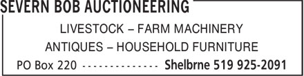 Severn Bob Auctioneering (519-925-2091) - Display Ad - LIVESTOCK - FARM MACHINERY ANTIQUES - HOUSEHOLD FURNITURE