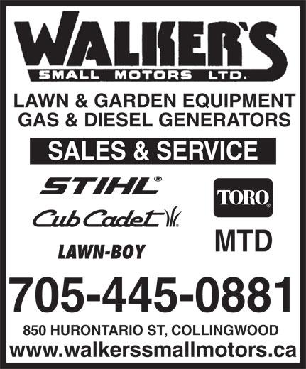 Walker Sm Mtrs Ltd Ca (705-445-0881) - Display Ad - LAWN & GARDEN EQUIPMENT GAS & DIESEL GENERATORS LAWN-BOY 705-445-0881 850 HURONTARIO ST, COLLINGWOOD www.walkerssmallmotors.ca LAWN & GARDEN EQUIPMENT GAS & DIESEL GENERATORS LAWN-BOY 705-445-0881 850 HURONTARIO ST, COLLINGWOOD www.walkerssmallmotors.ca