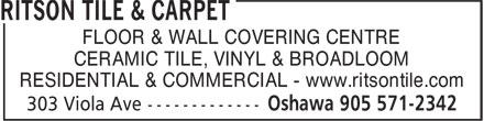 Ritson Tile & Carpet (905-571-2342) - Display Ad - CERAMIC TILE, VINYL & BROADLOOM RESIDENTIAL & COMMERCIAL - www.ritsontile.com FLOOR & WALL COVERING CENTRE