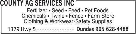 County Ag Services Inc (905-628-4488) - Annonce illustrée======= - Fertilizer ¹ Seed ¹ Feed ¹ Pet Foods Chemicals ¹ Twine ¹ Fence ¹ Farm Store Clothing & Workwear-Safety Supplies