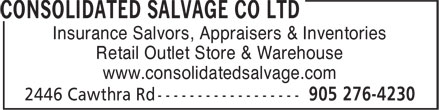 Consolidated Salvage Co Ltd (905-276-4230) - Annonce illustrée======= - www.consolidatedsalvage.com Insurance Salvors, Appraisers & Inventories Retail Outlet Store & Warehouse