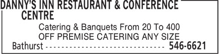 Danny's Inn Restaurant & Conference Centre (506-546-6621) - Annonce illustrée======= - Catering & Banquets From 20 To 400 OFF PREMISE CATERING ANY SIZE