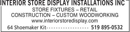 Interior Store Display Installations Inc (519-895-0532) - Annonce illustrée======= - STORE FIXTURES - RETAIL CONSTRUCTION - CUSTOM WOODWORKING www.interiorstoredisplay.com  STORE FIXTURES - RETAIL CONSTRUCTION - CUSTOM WOODWORKING www.interiorstoredisplay.com  STORE FIXTURES - RETAIL CONSTRUCTION - CUSTOM WOODWORKING www.interiorstoredisplay.com  STORE FIXTURES - RETAIL CONSTRUCTION - CUSTOM WOODWORKING www.interiorstoredisplay.com  STORE FIXTURES - RETAIL CONSTRUCTION - CUSTOM WOODWORKING www.interiorstoredisplay.com