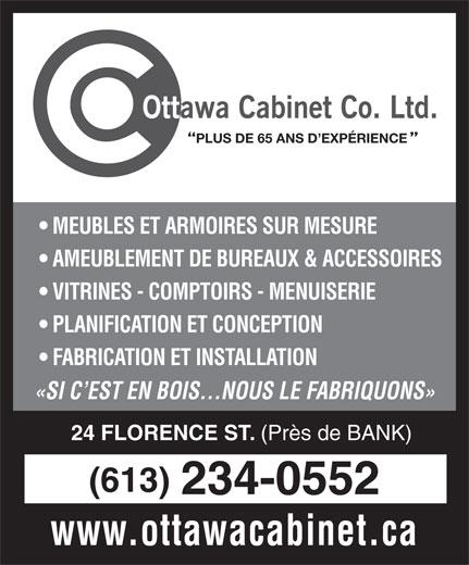 Ottawa Cabinet Co Ltd (613-234-0552) - Annonce illustrée======= - PLUS DE 65 ANS D EXPÉRIENCE MEUBLES ET ARMOIRES SUR MESURE AMEUBLEMENT DE BUREAUX & ACCESSOIRES VITRINES - COMPTOIRS - MENUISERIE PLANIFICATION ET CONCEPTION FABRICATION ET INSTALLATION «SI C EST EN BOIS...NOUS LE FABRIQUONS» 24 FLORENCE ST. (Près de BANK) (613) 234-0552 www.ottawacabinet.ca