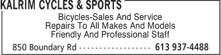 Kalrim Cycles & Sports (613-937-4488) - Display Ad - Bicycles-Sales And Service Repairs To All Makes And Models Friendly And Professional Staff