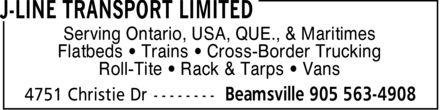J-Line Transport Limited (905-945-3122) - Display Ad - Serving Ontario, USA, QUE., & Maritimes Flatbeds ¿ Trains ¿ Cross-Border Trucking Roll-Tite ¿ Rack & Tarps ¿ Vans Serving Ontario, USA, QUE., & Maritimes Flatbeds ¿ Trains ¿ Cross-Border Trucking Roll-Tite ¿ Rack & Tarps ¿ Vans