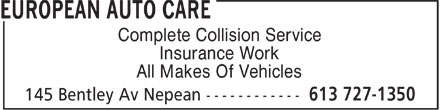 European Auto Care (613-727-1350) - Display Ad - Complete Collision Service Insurance Work All Makes Of Vehicles  Complete Collision Service Insurance Work All Makes Of Vehicles  Complete Collision Service Insurance Work All Makes Of Vehicles
