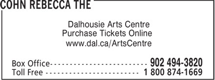 Rebecca Cohn The Box Office (902-494-3820) - Display Ad - Dalhousie Arts Centre Purchase Tickets Online www.dal.ca/ArtsCentre Dalhousie Arts Centre Purchase Tickets Online www.dal.ca/ArtsCentre