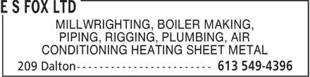 ES Fox Ltd (613-549-4396) - Annonce illustrée======= - MILLWRIGHTING, BOILER MAKING, PIPING, RIGGING, PLUMBING, AIR CONDITIONING HEATING SHEET METAL
