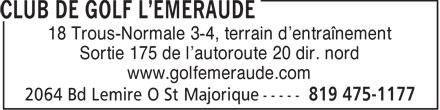 Club de Golf L'Emeraude (819-475-1177) - Annonce illustrée======= - 18 Trous-Normale 3-4, terrain d'entraînement Sortie 175 de l'autoroute 20 dir. nord www.golfemeraude.com