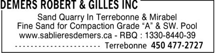Robert & Gilles Demers Inc (450-477-2727) - Annonce illustrée======= - Sand Quarry In Terrebonne & Mirabel Fine Sand for Compaction Grade  A  & SW. Pool www.sablieresdemers.ca - RBQ : 1330-8440-39  Sand Quarry In Terrebonne & Mirabel Fine Sand for Compaction Grade  A  & SW. Pool www.sablieresdemers.ca - RBQ : 1330-8440-39  Sand Quarry In Terrebonne & Mirabel Fine Sand for Compaction Grade  A  & SW. Pool www.sablieresdemers.ca - RBQ : 1330-8440-39  Sand Quarry In Terrebonne & Mirabel Fine Sand for Compaction Grade  A  & SW. Pool www.sablieresdemers.ca - RBQ : 1330-8440-39
