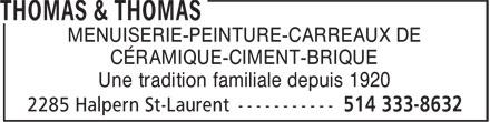 Thomas & Thomas (514-333-8632) - Annonce illustrée======= - CÉRAMIQUE-CIMENT-BRIQUE Une tradition familiale depuis 1920 MENUISERIE-PEINTURE-CARREAUX DE