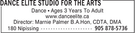 Dance Elite Studio For The Arts (905-878-5736) - Display Ad - Dance ¹ Ages 3 Years To Adult www.danceelite.ca Director: Marnie Palmer B.A.Hon, CDTA, DMA