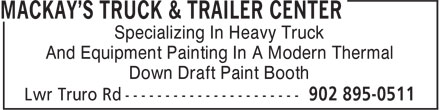 MacKay's Truck & Trailer Center (902-895-0511) - Display Ad - Specializing In Heavy Truck And Equipment Painting In A Modern Thermal Down Draft Paint Booth