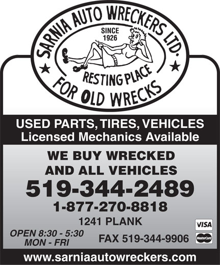 Sarnia Auto Wreckers Ltd (519-344-2489) - Display Ad - USED PARTS, TIRES, VEHICLES Licensed Mechanics Available WE BUY WRECKED AND ALL VEHICLES 519-344-2489 1-877-270-8818 1241 PLANK OPEN 8:30 - 5:30 FAX 519-344-9906 MON - FRI www.sarniaautowreckers.com  USED PARTS, TIRES, VEHICLES Licensed Mechanics Available WE BUY WRECKED AND ALL VEHICLES 519-344-2489 1-877-270-8818 1241 PLANK OPEN 8:30 - 5:30 FAX 519-344-9906 MON - FRI www.sarniaautowreckers.com