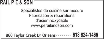 Rail P E & Son (613-824-1466) - Annonce illustrée======= - Spécialistes de cuisine sur mesure Fabrication & réparations d'acier inoxydable www.perailandson.com  Spécialistes de cuisine sur mesure Fabrication & réparations d'acier inoxydable www.perailandson.com