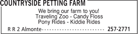 Countryside Petting Farm (613-257-2771) - Display Ad - We bring our farm to you! Traveling Zoo - Candy Floss Pony Rides - Kiddie Rides  We bring our farm to you! Traveling Zoo - Candy Floss Pony Rides - Kiddie Rides  We bring our farm to you! Traveling Zoo - Candy Floss Pony Rides - Kiddie Rides  We bring our farm to you! Traveling Zoo - Candy Floss Pony Rides - Kiddie Rides  We bring our farm to you! Traveling Zoo - Candy Floss Pony Rides - Kiddie Rides  We bring our farm to you! Traveling Zoo - Candy Floss Pony Rides - Kiddie Rides  We bring our farm to you! Traveling Zoo - Candy Floss Pony Rides - Kiddie Rides  We bring our farm to you! Traveling Zoo - Candy Floss Pony Rides - Kiddie Rides  We bring our farm to you! Traveling Zoo - Candy Floss Pony Rides - Kiddie Rides  We bring our farm to you! Traveling Zoo - Candy Floss Pony Rides - Kiddie Rides  We bring our farm to you! Traveling Zoo - Candy Floss Pony Rides - Kiddie Rides  We bring our farm to you! Traveling Zoo - Candy Floss Pony Rides - Kiddie Rides
