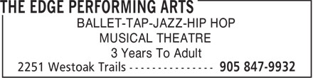 The Edge Performing Arts (905-847-9932) - Display Ad - BALLET-TAP-JAZZ-HIP HOP MUSICAL THEATRE 3 Years To Adult