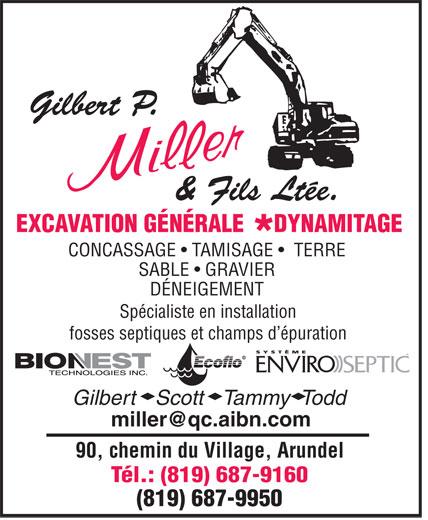 Miller Gilbert & Fils Ltée (819-687-9160) - Annonce illustrée======= - EXCAVATION GÉNÉRALE DYNAMITAGE * CONCASSAGE   TAMISAGE    TERRE SABLE   GRAVIER DÉNEIGEMENT Spécialiste en installation fosses septiques et champs d épuration Gilbert   Scott   Tammy  Todd miller@qc.aibn.com 90, chemin du Village, Arundel Tél.: (819) 687-9160 (819) 687-9950