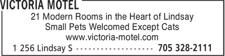 Victoria Motel (705-328-2111) - Display Ad - 21 Modern Rooms in the Heart of Lindsay Small Pets Welcomed Except Cats www.victoria-motel.com