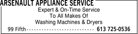 Arsenault Appliance Service (613-725-0536) - Annonce illustrée======= - Expert & On-Time Service To All Makes Of Washing Machines & Dryers Expert & On-Time Service To All Makes Of Washing Machines & Dryers Expert & On-Time Service To All Makes Of Washing Machines & Dryers