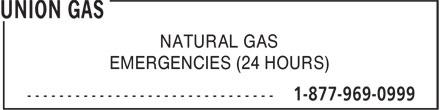 Union Gas (1-877-969-0999) - Annonce illustrée======= - NATURAL GAS EMERGENCIES (24 HOURS) NATURAL GAS EMERGENCIES (24 HOURS)