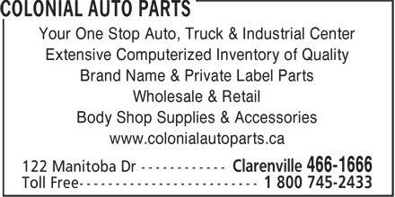 Colonial Auto Parts (709-466-1666) - Annonce illustrée======= - Your One Stop Auto, Truck & Industrial Center Extensive Computerized Inventory of Quality Brand Name & Private Label Parts Wholesale & Retail Body Shop Supplies & Accessories www.colonialautoparts.ca