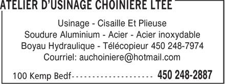 Choinière Machine Shop Ltd (450-248-2887) - Display Ad - Usinage - Cisaille Et Plieuse Soudure Aluminium - Acier - Acier inoxydable Boyau Hydraulique - Télécopieur 450 248-7974