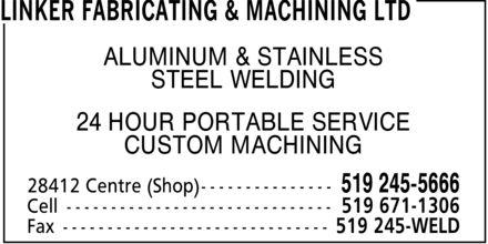 Linker Fabricating & Machining Ltd (519-245-5666) - Annonce illustrée======= - ALUMINUM & STAINLESS STEEL WELDING 24 HOUR PORTABLE SERVICE CUSTOM MACHINING
