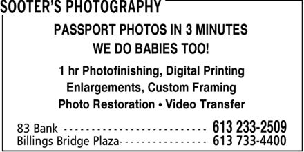 Sooter's Photography (613-233-2509) - Display Ad - PASSPORT PHOTOS IN 3 MINUTES WE DO BABIES TOO! 1 hr Photofinishing, Digital Printing Enlargements, Custom Framing Photo Restoration ¿ Video Transfer