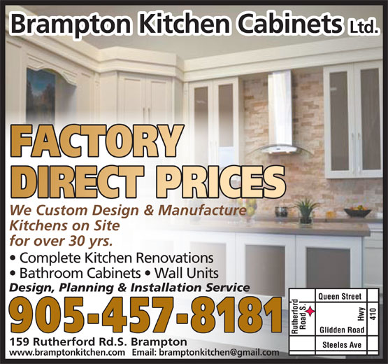 Brampton Kitchen Cabinets (905-457-8181) - Display Ad - Brampton Kitchen Cabinets Ltd. We Custom Design & Manufacture Kitchens on Site for over 30 yrs. Complete Kitchen Renovations Bathroom Cabinets   Wall Units Design, Planning & Installation Service 905-457-8181 159 Rutherford Rd.S. Brampton