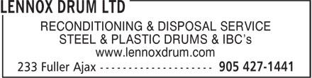 Lennox Drum Ltd (905-427-1441) - Annonce illustrée======= - RECONDITIONING & DISPOSAL SERVICE STEEL & PLASTIC DRUMS & IBC's www.lennoxdrum.com RECONDITIONING & DISPOSAL SERVICE STEEL & PLASTIC DRUMS & IBC's www.lennoxdrum.com