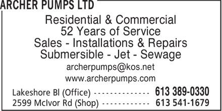 Archer Pumps Ltd (613-541-1679) - Annonce illustrée======= - Residential & Commercial 52 Years of Service Sales - Installations & Repairs Submersible - Jet - Sewage archerpumps@kos.net www.archerpumps.com Lakeshore Bl (Office) --------------