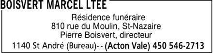 Boisvert Marcel Ltée (450-546-2713) - Annonce illustrée======= - Résidence funéraire 810 rue du Moulin, St-Nazaire Pierre Boisvert, directeur