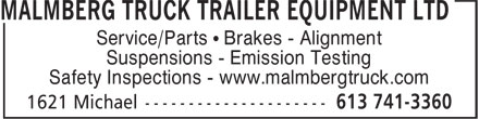 Malmberg Truck Trailer Equipment Ltd (613-741-3360) - Display Ad - Service/Parts • Brakes - Alignment Suspensions - Emission Testing Safety Inspections - www.malmbergtruck.com
