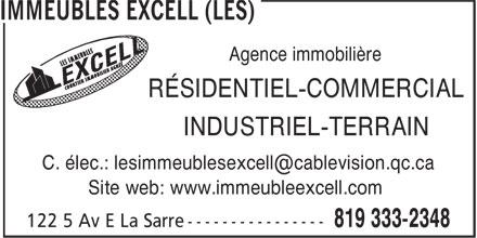 Immeubles Excell (Les) (819-333-2348) - Display Ad - Agence immobilière RÉSIDENTIEL-COMMERCIAL INDUSTRIEL-TERRAIN Site web: www.immeubleexcell.com Agence immobilière RÉSIDENTIEL-COMMERCIAL INDUSTRIEL-TERRAIN Site web: www.immeubleexcell.com RÉSIDENTIEL-COMMERCIAL INDUSTRIEL-TERRAIN Site web: www.immeubleexcell.com Agence immobilière RÉSIDENTIEL-COMMERCIAL INDUSTRIEL-TERRAIN Site web: www.immeubleexcell.com Agence immobilière