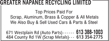 Greater Napanee Recycling Limited (613-388-1003) - Annonce illustrée======= - Top Prices Paid For Scrap, Aluminum, Brass & Copper & All Metals We Also Buy & Sell Used Cars & Parts & Steel  Top Prices Paid For Scrap, Aluminum, Brass & Copper & All Metals We Also Buy & Sell Used Cars & Parts & Steel