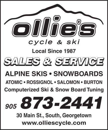 Ollie's Cycle & Ski (905-873-2441) - Display Ad - Local Since 1987 SALES & SERVICE SALES & SERVICE ALPINE SKIS   SNOWBOARDS ATOMIC   ROSSIGNOL   SALOMON   BURTON Computerized Ski & Snow Board Tuning 905 873-2441 30 Main St., South, Georgetown www.olliescycle.com