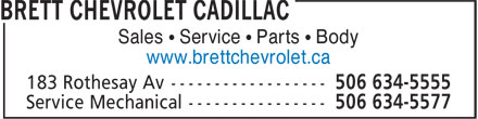 Brett Chevrolet Cadillac (506-634-5555) - Annonce illustrée======= - Sales • Service • Parts • Body www.brettchevrolet.ca