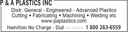 P & A Plastics Inc (905-547-1675) - Annonce illustrée======= - Distr. General - Engineered - Advanced Plastics Cutting • Fabricating • Machining • Welding etc www.paplastics.com  Distr. General - Engineered - Advanced Plastics Cutting • Fabricating • Machining • Welding etc www.paplastics.com  Distr. General - Engineered - Advanced Plastics Cutting • Fabricating • Machining • Welding etc www.paplastics.com  Distr. General - Engineered - Advanced Plastics Cutting • Fabricating • Machining • Welding etc www.paplastics.com  Distr. General - Engineered - Advanced Plastics Cutting • Fabricating • Machining • Welding etc www.paplastics.com  Distr. General - Engineered - Advanced Plastics Cutting • Fabricating • Machining • Welding etc www.paplastics.com  Distr. General - Engineered - Advanced Plastics Cutting • Fabricating • Machining • Welding etc www.paplastics.com