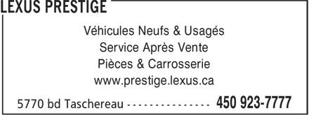 Lexus Prestige (450-923-7777) - Annonce illustrée======= - Véhicules Neufs & Usagés Service Après Vente Pièces & Carrosserie www.prestige.lexus.ca  Véhicules Neufs & Usagés Service Après Vente Pièces & Carrosserie www.prestige.lexus.ca  Véhicules Neufs & Usagés Service Après Vente Pièces & Carrosserie www.prestige.lexus.ca  Véhicules Neufs & Usagés Service Après Vente Pièces & Carrosserie www.prestige.lexus.ca  Véhicules Neufs & Usagés Service Après Vente Pièces & Carrosserie www.prestige.lexus.ca  Véhicules Neufs & Usagés Service Après Vente Pièces & Carrosserie www.prestige.lexus.ca
