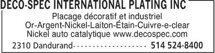 Deco-Spec International Plating Inc (514-524-8400) - Display Ad - Placage décoratif et industriel Or-Argent-Nickel-Laiton-Étain-Cuivre-e-clear Nickel auto catalytique www.decospec.com