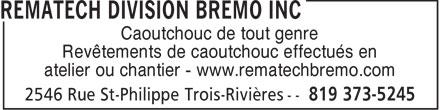 Rematech Division Bremo Inc (819-373-5245) - Annonce illustrée======= - Caoutchouc de tout genre Revêtements de caoutchouc effectués en atelier ou chantier - www.rematechbremo.com