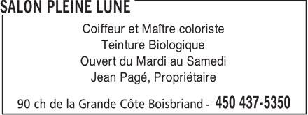 Salon Pleine Lune (450-437-5350) - Display Ad - Coiffeur et Maître coloriste Teinture Biologique Ouvert du Mardi au Samedi Jean Pagé, Propriétaire