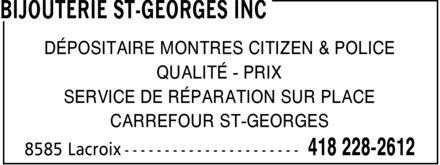 Bijouterie St-Georges Inc (418-228-2612) - Annonce illustrée======= - DÉPOSITAIRE MONTRES CITIZEN & POLICE QUALITÉ PRIX SERVICE DE RÉPARATION SUR PLACE CARREFOUR ST-GEORGES