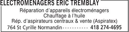 Électromenagers Eric Tremblay (418-274-4695) - Display Ad - Chauffage à l'huile Réparation d'appareils électroménagers Rép. d'aspirateurs centraux & vente (Aspiratex)