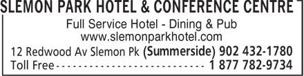 Slemon Park Hotel & Conference Centre (902-432-1780) - Annonce illustrée======= - Full Service Hotel - Dining & Pub www.slemonparkhotel.com